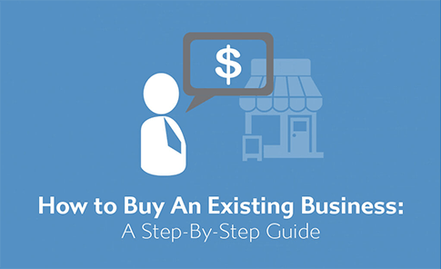 How to buy an existing business: A step by step guide