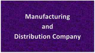 Highly Profitable Manufacturer and Distributor